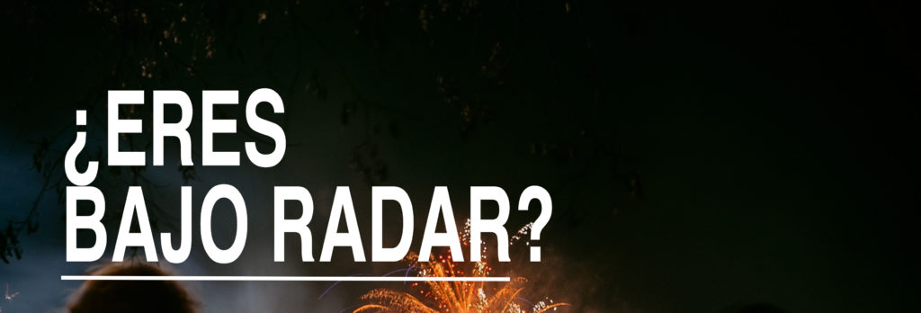 ¿eres bajo radar?